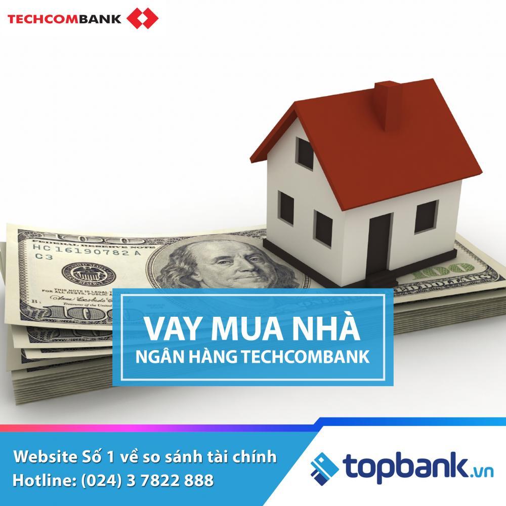Vay mua nhà ngân hàng Techcombank năm 2019