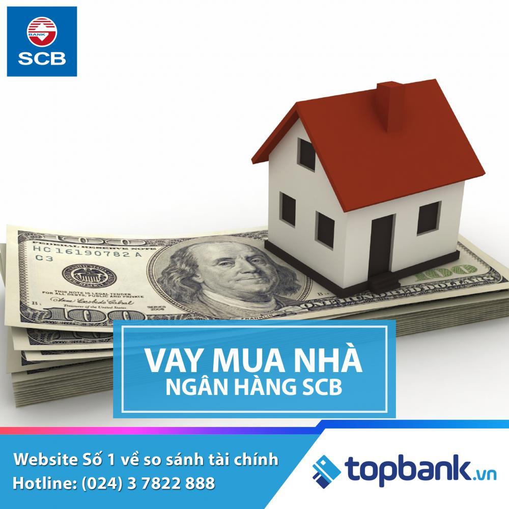 Vay mua nhà tại ngân hàng SCB 2019