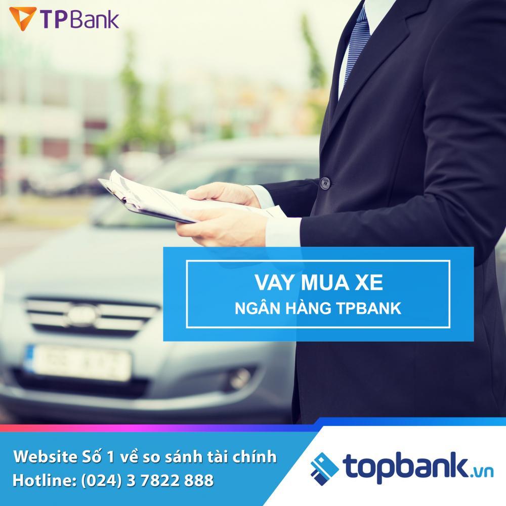 lãi suất vay mua xe ô tô tại TPbank 2018
