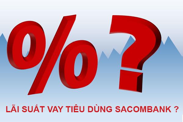Mức lãi suất vay tín chấp tại ngân hàng Sacombank hiện nay
