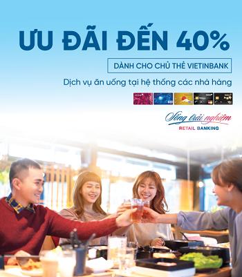 Ưu đãi 40% dịch vụ ăn uống cho chủ thẻ tín dụng Vietinbank