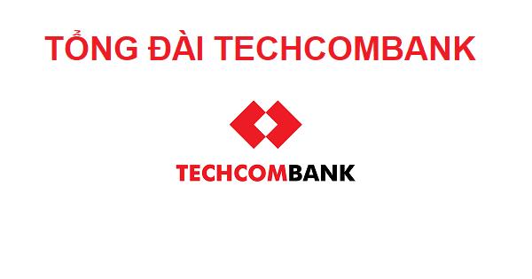 Tổng đài ngân hàng Techcombank