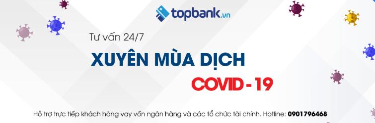 Topbank tư vấn tài chính xuyên mùa dịch