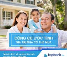 Tiết kiệm thời gian tìm mua nhà nhờ tiện ích tính toán của Topbank.vn