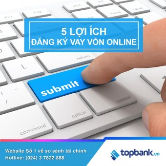 5 lợi ích cho khách hàng khi đăng kí vay vốn ngân hàng trực tuyến