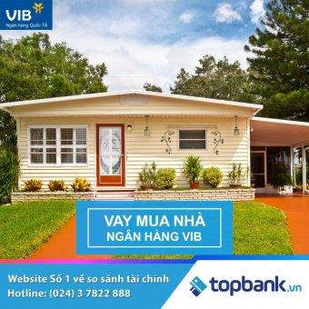 Lãi suất vay mua nhà VIB 2018 - Vay mua nhà với lãi suất ưu đãi chỉ từ 6,09%/năm
