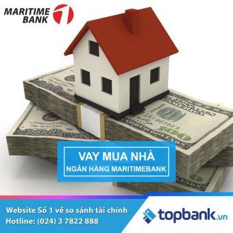 Lãi suất vay mua nhà Maritime bank 2018 – Vay mua nhà với lãi suất ưu đãi chỉ từ 6,99%/năm