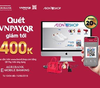 Thanh toán bằng tính năng QR Pay trên ứng dụng Agribank E-Mobile Banking để nhận ưu đãi giảm tới 400.000đ khi mua sắm trên AeonEshop.com