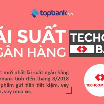 [Infographic] Cập nhật lãi suất ngân hàng Techcombank mới nhất năm 2018