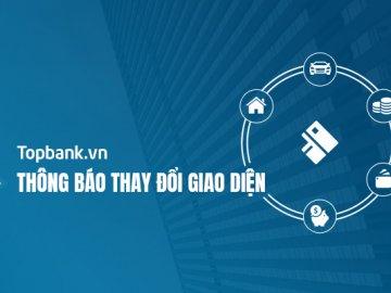Topbank.vn thông báo thay đổi giao diện