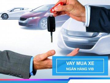 Lãi suất vay mua ô tô VIB tháng 2/2020 – Vay mua xe chỉ từ 8.6%/năm