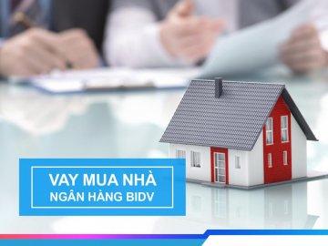 Lãi suất vay mua nhà BIDV tháng 10/2019 - Lãi suất ưu đãi 7.8%/năm