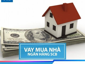 Lãi suất vay mua nhà SCB tháng 6/2020 – Lãi suất ưu đãi 9%/năm