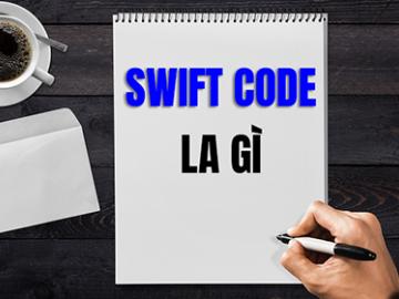 Swift code là gì? Bảng mã swiftcode ngân hàng tại Việt Nam