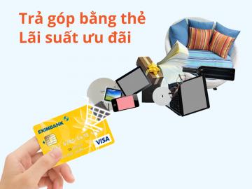 Trả góp lãi suất ưu đãi với thẻ tín dụng Eximbank