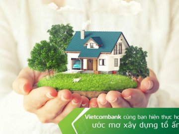 Cách vay tiền mua nhà trả góp Vietcombank lãi suất ưu đãi nhất