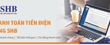 SHB gia tăng dịch vụ thanh toán tiền điện qua ngân hàng điện tử