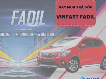 Lãi suất 0% và miễn trả nợ gốc khi vay mua xe VinFast Fadil trả góp