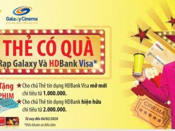 Mở thẻ HDBank Visa nhận vé xem phim Galaxy Cinema