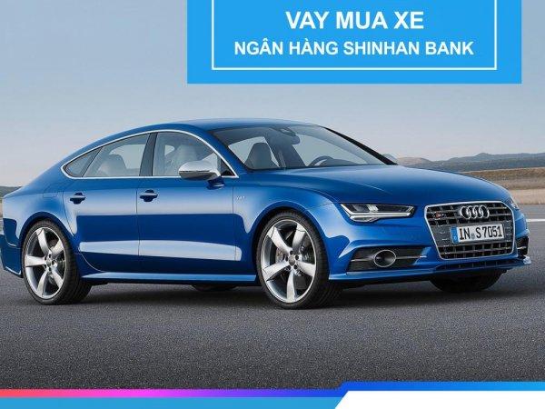 Thông tin mới nhất về lãi suất vay mua xe Shinhan bank tháng 11/2019