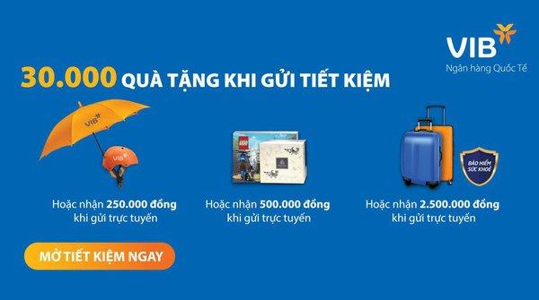 Gửi tiết kiệm online VIB nhận quà đến 2,5 triệu đồng