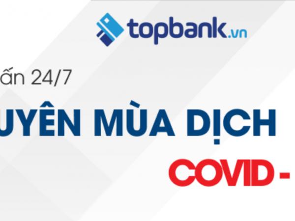 TOPBANK ĐỒNG HÀNH CÙNG KHÁCH HÀNG VƯỢT QUA DỊCH COVID-19